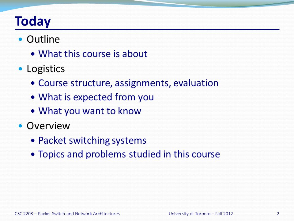 CSC 2203 – Packet Switch and Network Architectures33University of Toronto – Fall 2012 Why are Fast Routers Difficult to Make.