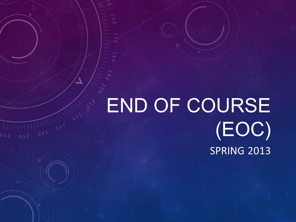 END OF COURSE (EOC) SPRING 2013