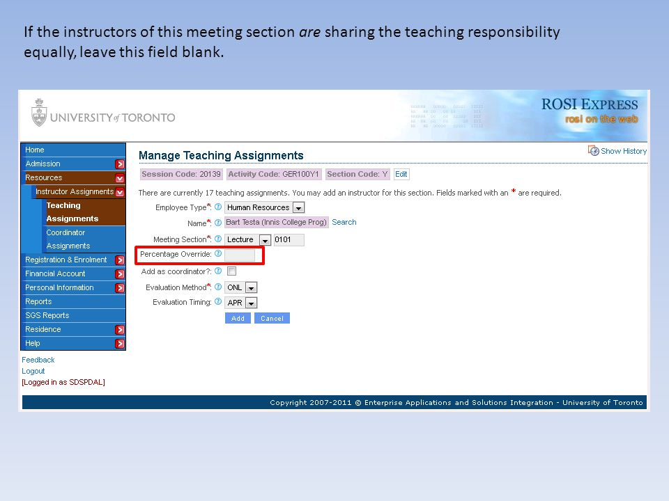 If the instructors of this meeting section are sharing the teaching responsibility equally, leave this field blank.