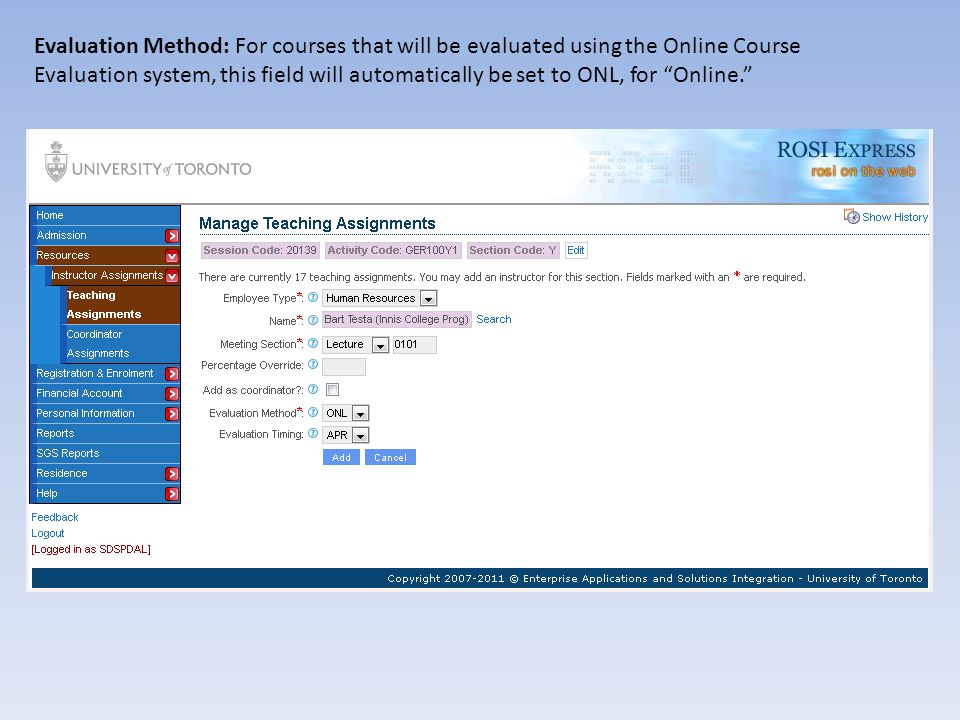 Evaluation Method: For courses that will be evaluated using the Online Course Evaluation system, this field will automatically be set to ONL, for Onli