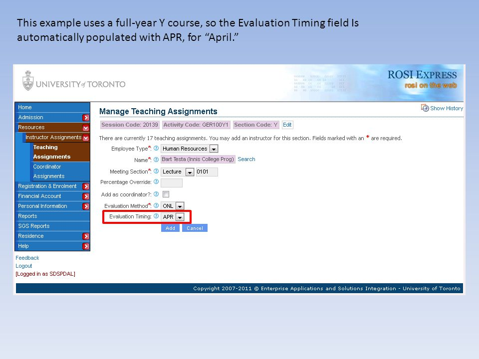 This example uses a full-year Y course, so the Evaluation Timing field Is automatically populated with APR, for April.