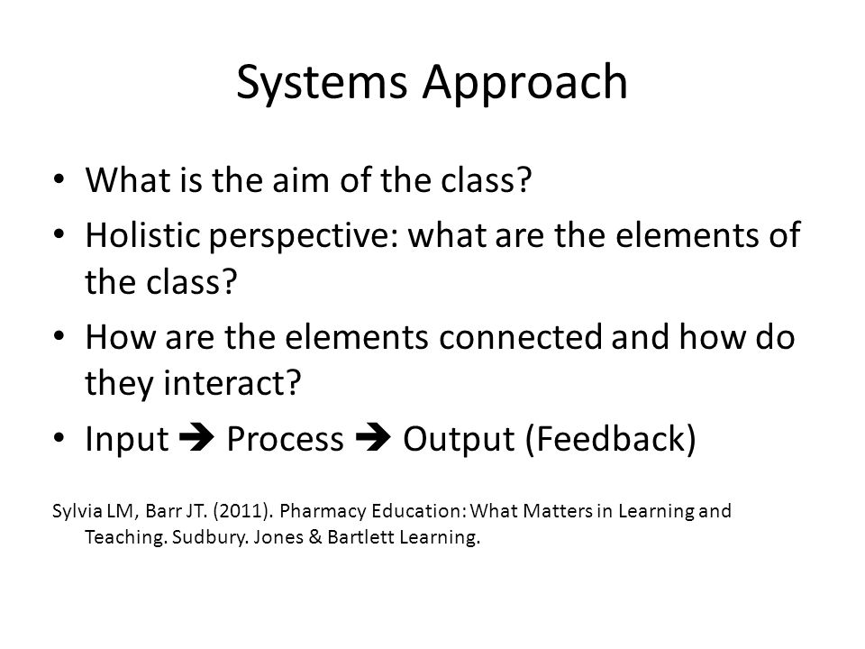 Systems Approach What is the aim of the class.