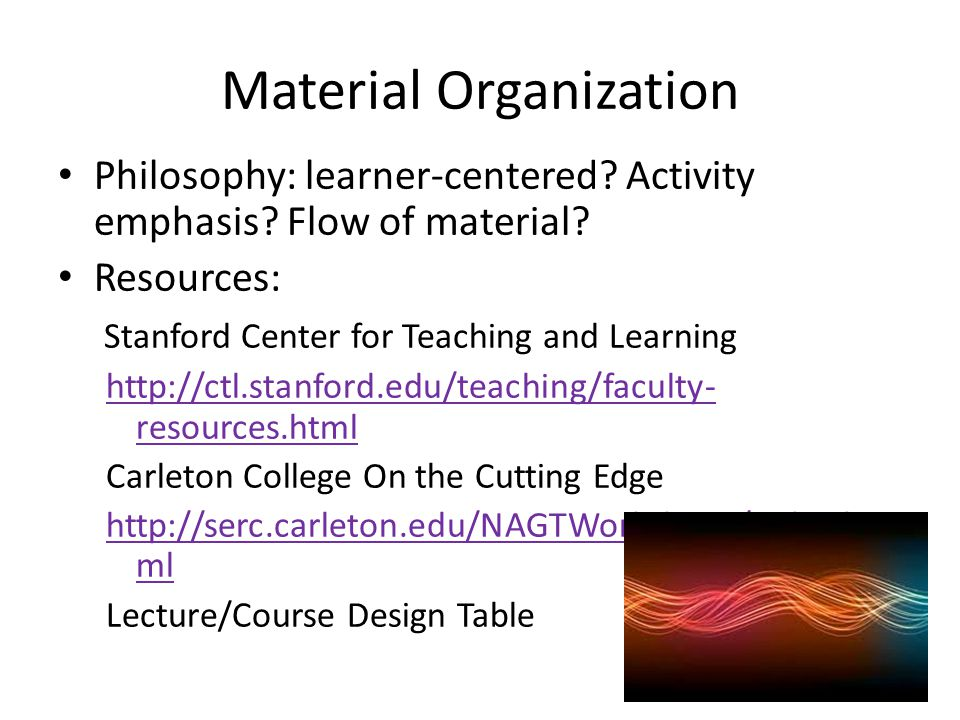 Material Organization Philosophy: learner-centered.