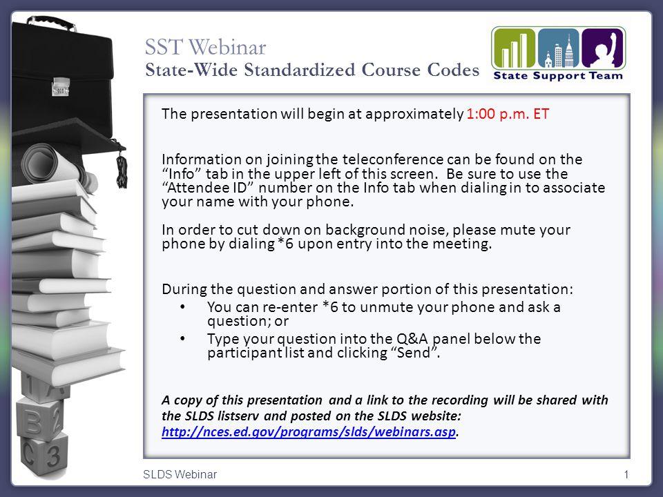 SST Webinar SLDS Webinar1 The presentation will begin at approximately 1:00 p.m.