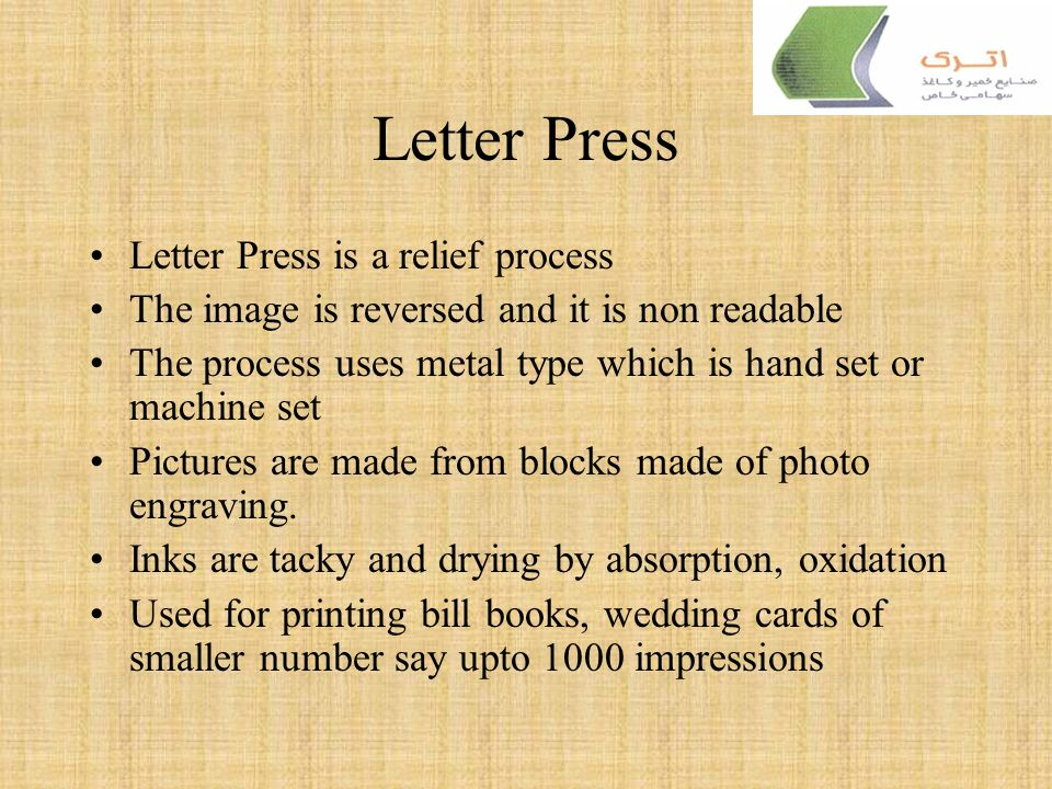 The main Printing process Letter press Offset Lithography Gravure Flexography Screen Printing Other Reprographic process