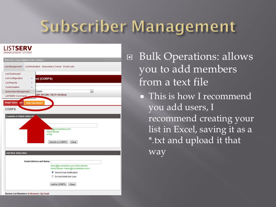 Bulk Operations: allows you to add members from a text file This is how I recommend you add users, I recommend creating your list in Excel, saving it as a *.txt and upload it that way