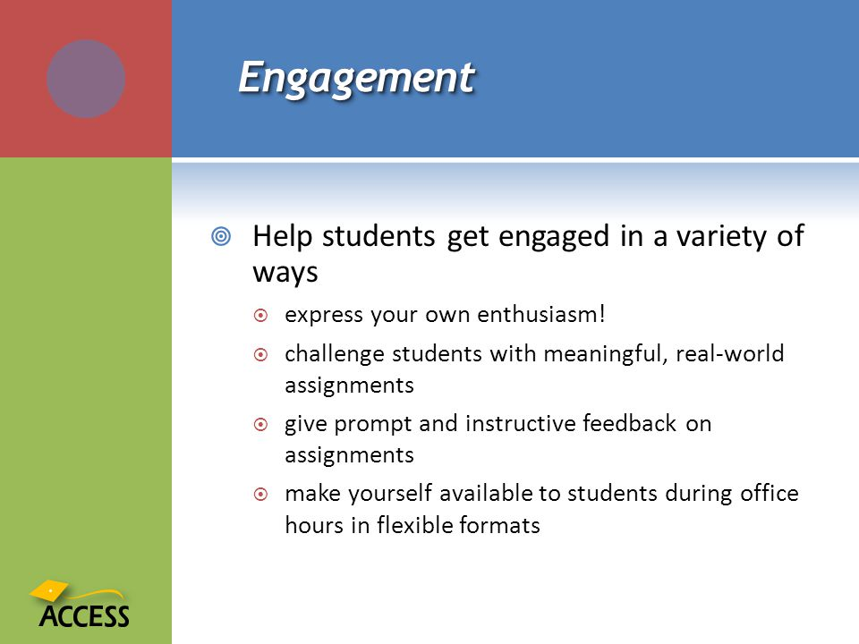 EngagementEngagement Help students get engaged in a variety of ways express your own enthusiasm.