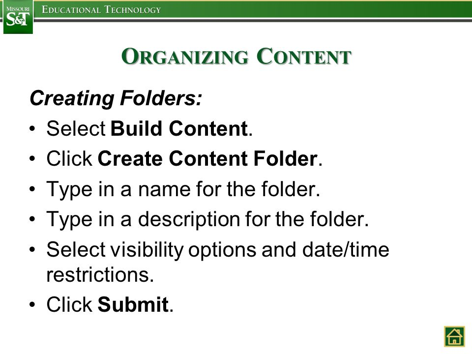 O RGANIZING C ONTENT Creating Folders: Select Build Content.