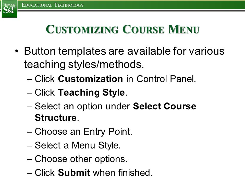 C USTOMIZING C OURSE M ENU Button templates are available for various teaching styles/methods.