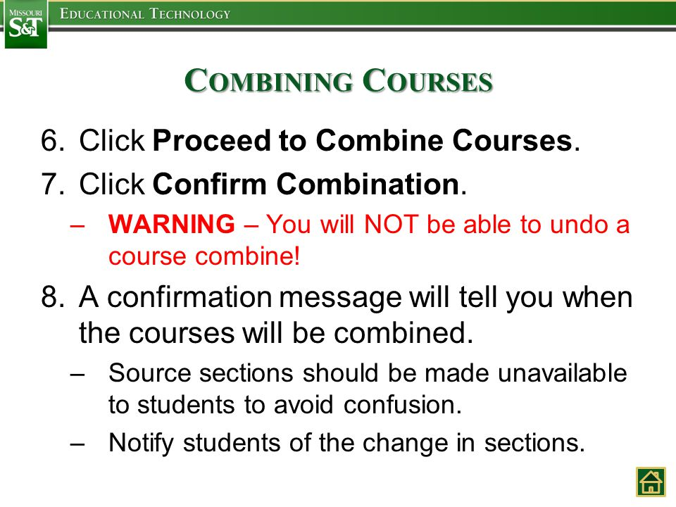 C OMBINING C OURSES 6.Click Proceed to Combine Courses.