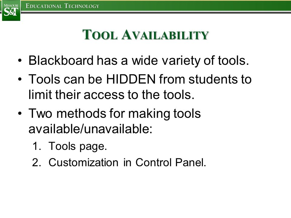 T OOL A VAILABILITY Blackboard has a wide variety of tools.