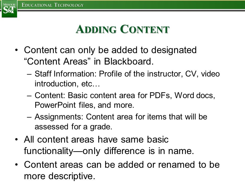 A DDING C ONTENT Basic Content Upload: Select content area from course menu (e.g.
