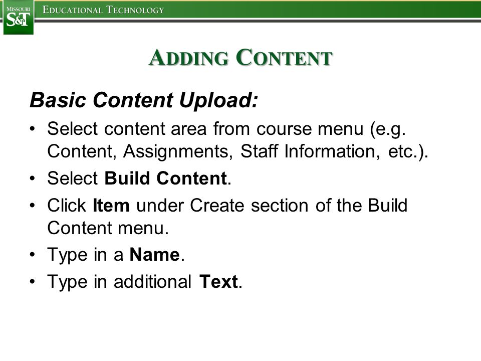 A DDING C ONTENT Basic Content Upload: Click Browse to attach a local file from your hard drive or S: drive.