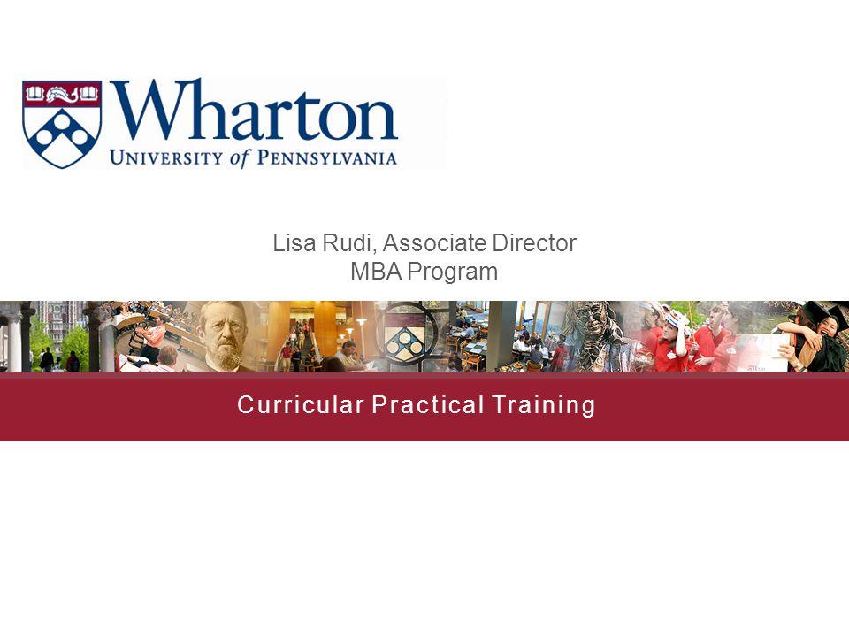 Curricular Practical Training Lisa Rudi, Associate Director MBA Program