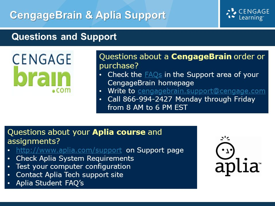 Questions and Support Questions about a CengageBrain order or purchase? Check the FAQs in the Support area of your CengageBrain homepageFAQs Write to