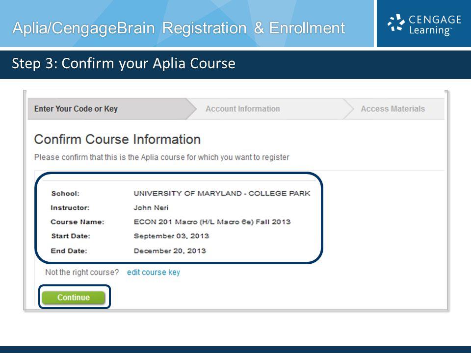 Step 3: Confirm your Aplia Course Aplia/CengageBrain Registration & Enrollment Aplia/CengageBrain Registration & Enrollment