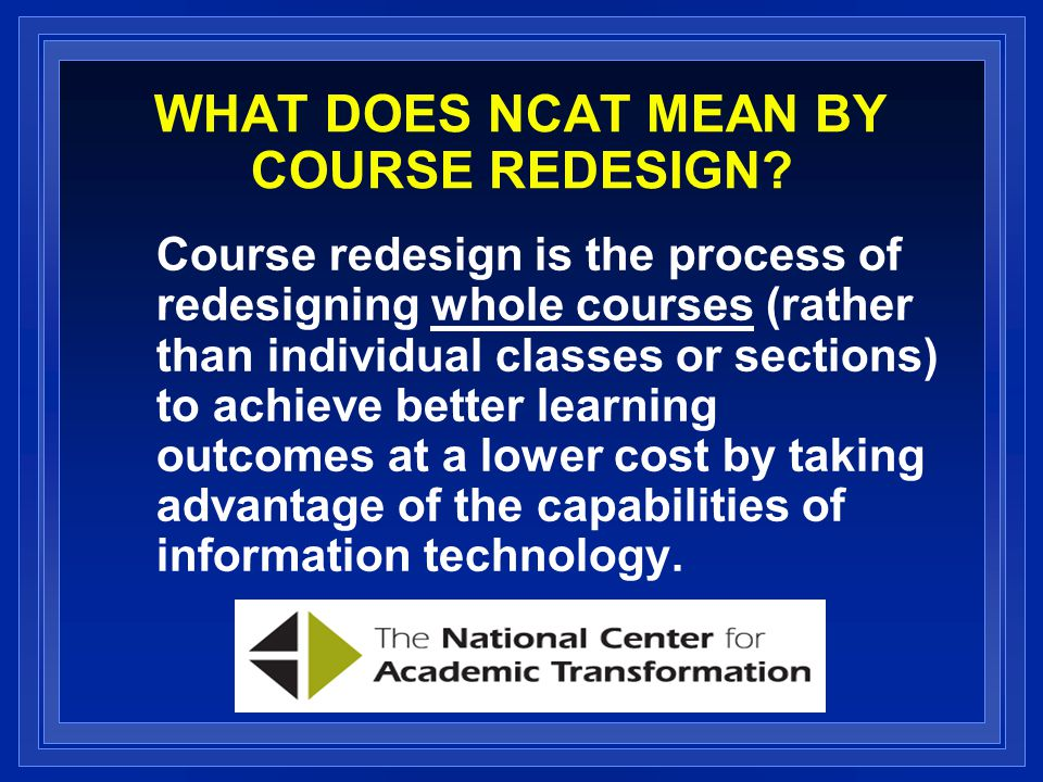 WHAT DOES NCAT MEAN BY COURSE REDESIGN.