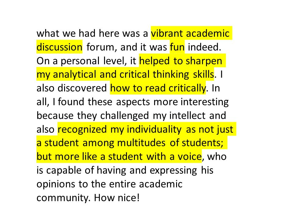 what we had here was a vibrant academic discussion forum, and it was fun indeed.