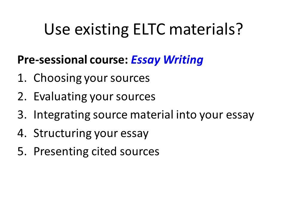 Use existing ELTC materials.