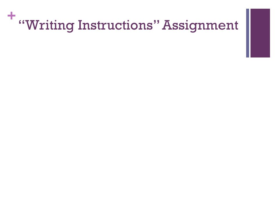 + Writing Instructions Assignment