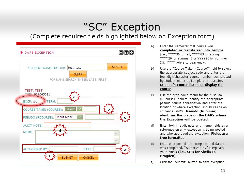11 SC Exception (Complete required fields highlighted below on Exception form) a)Enter the semester that course was completed or transferred into Temp