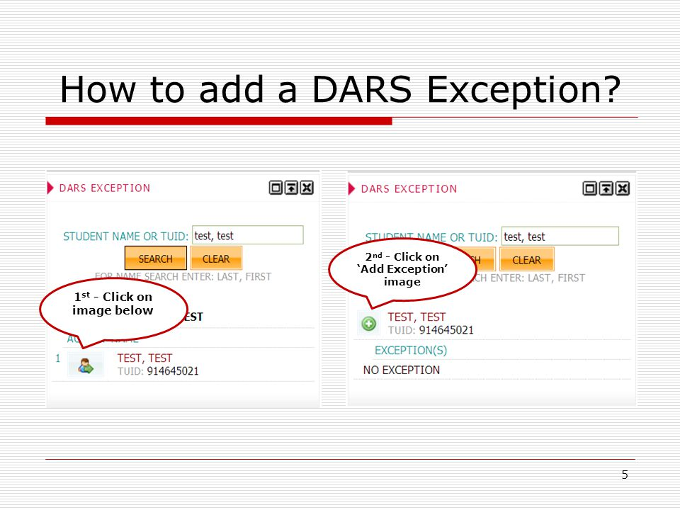 1 st - Click on image below How to add a DARS Exception? 5 2 nd - Click on Add Exception image