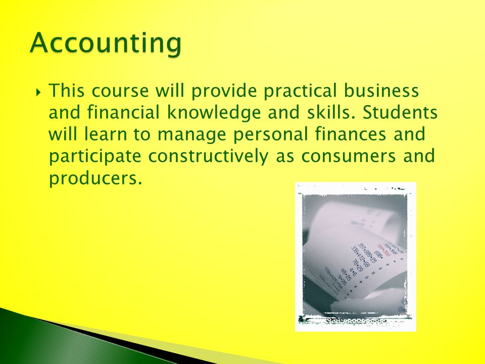 This course will provide practical business and financial knowledge and skills. Students will learn to manage personal finances and participate constr