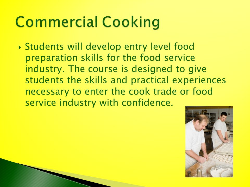 Students will develop entry level food preparation skills for the food service industry. The course is designed to give students the skills and practi
