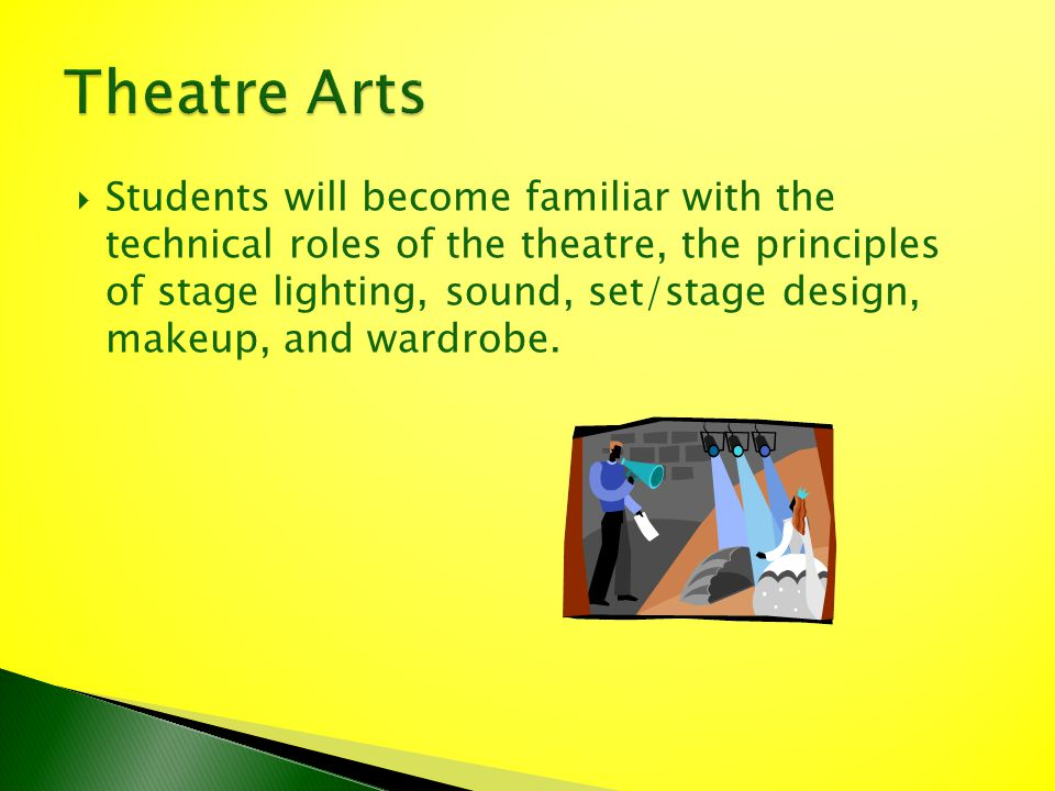 Students will become familiar with the technical roles of the theatre, the principles of stage lighting, sound, set/stage design, makeup, and wardrobe