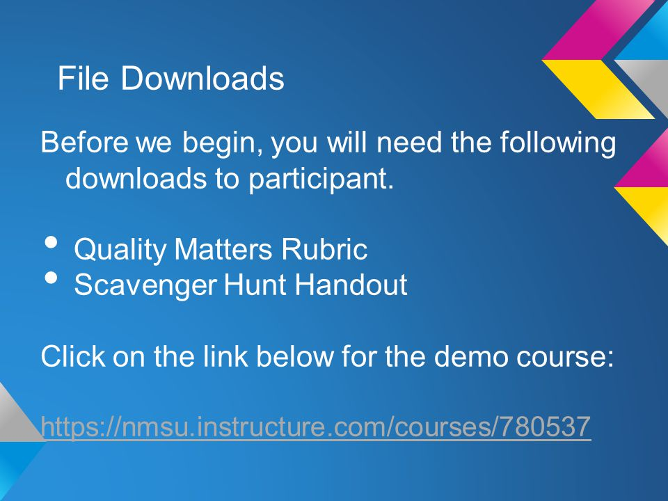 File Downloads Before we begin, you will need the following downloads to participant.