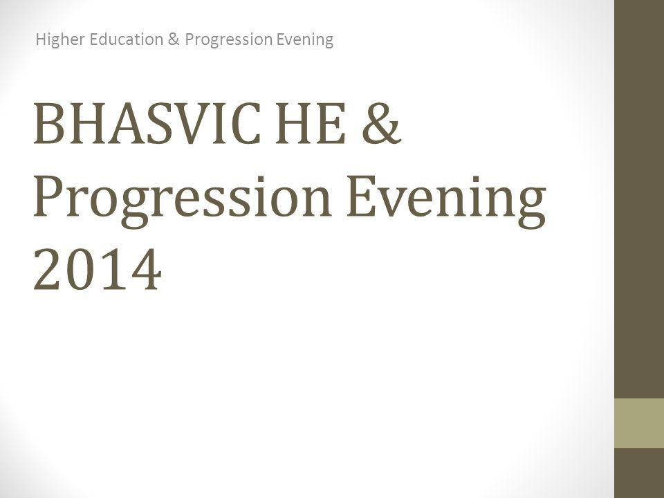 BHASVIC HE & Progression Evening 2014 Higher Education & Progression Evening