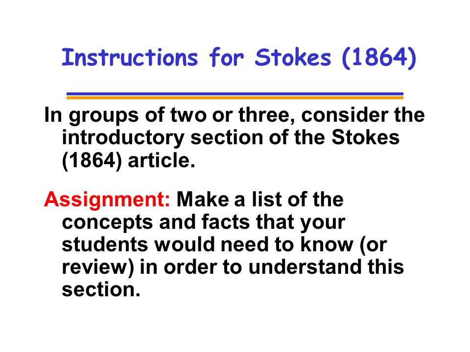 Instructions for Stokes (1864) In groups of two or three, consider the introductory section of the Stokes (1864) article.