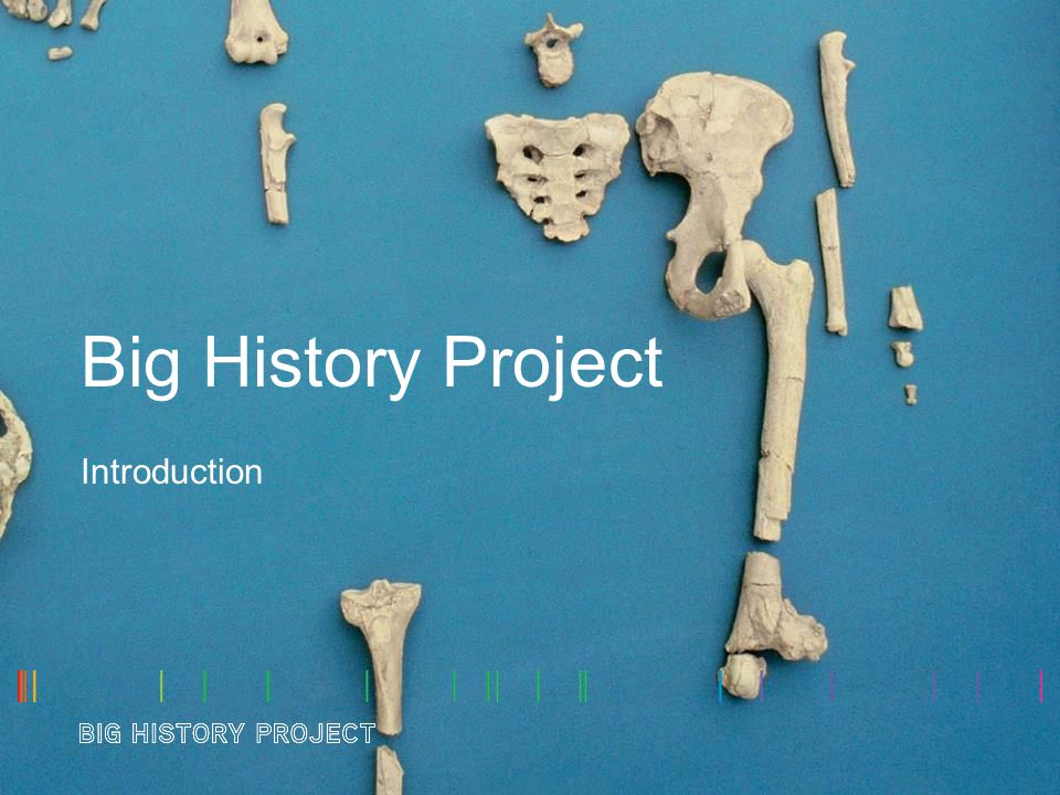 Big History Project Introduction
