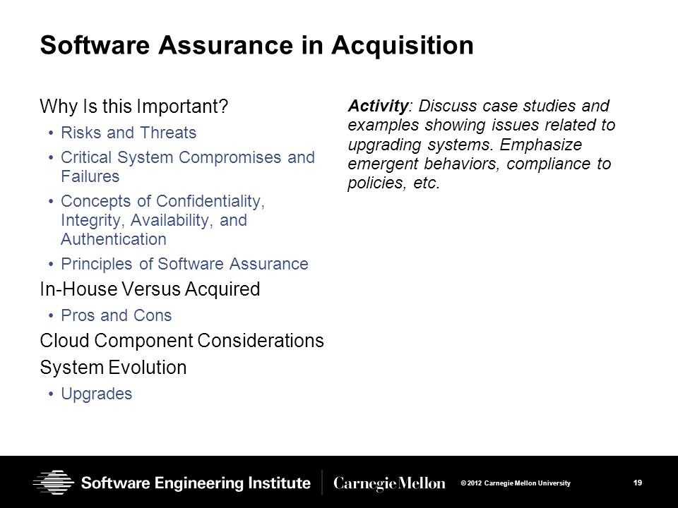 19 © 2012 Carnegie Mellon University Software Assurance in Acquisition Why Is this Important.