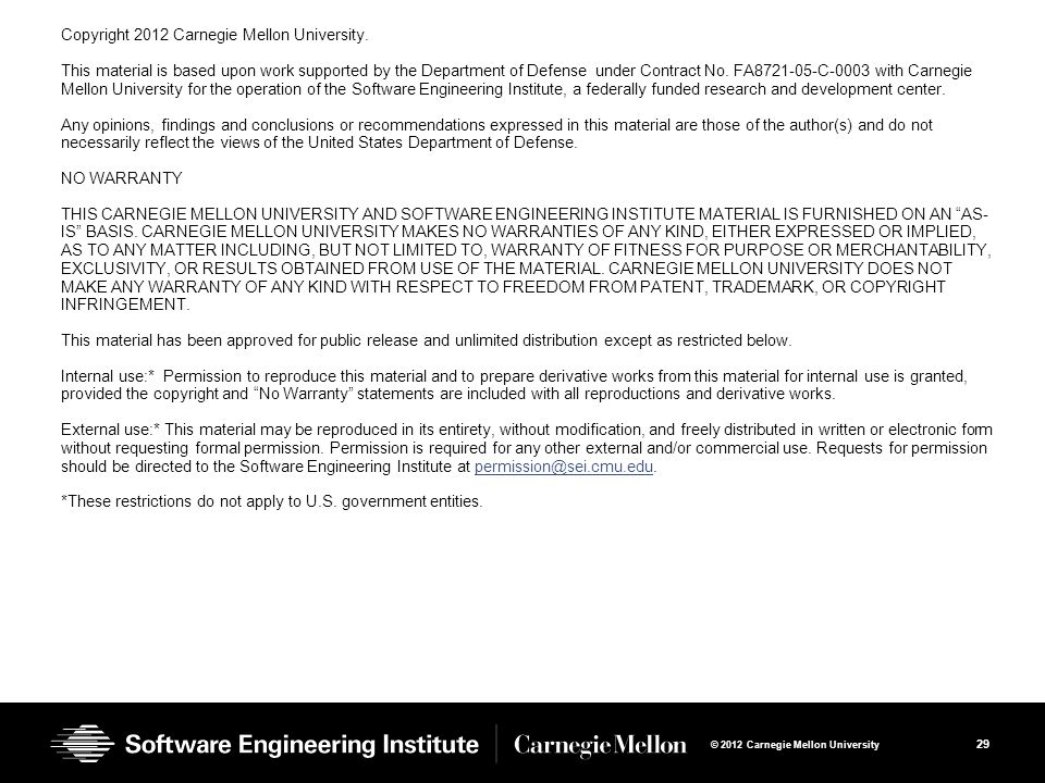 29 © 2012 Carnegie Mellon University Copyright 2012 Carnegie Mellon University.