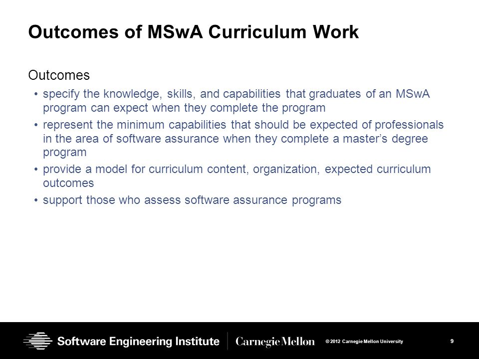10 © 2012 Carnegie Mellon University Professional Society Recognition IEEE Recognition The MSwA curriculum was recognized by the IEEE Computer Society.