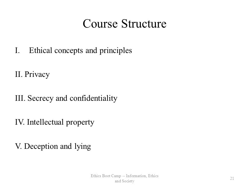 Course Structure I.Ethical concepts and principles II.