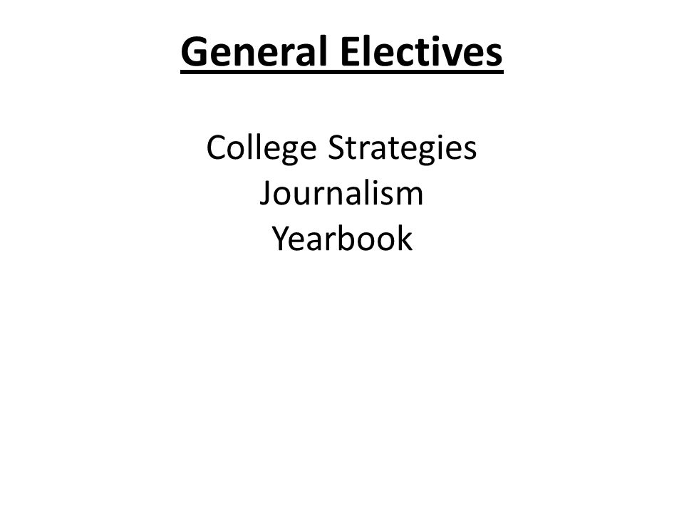 General Electives College Strategies Journalism Yearbook