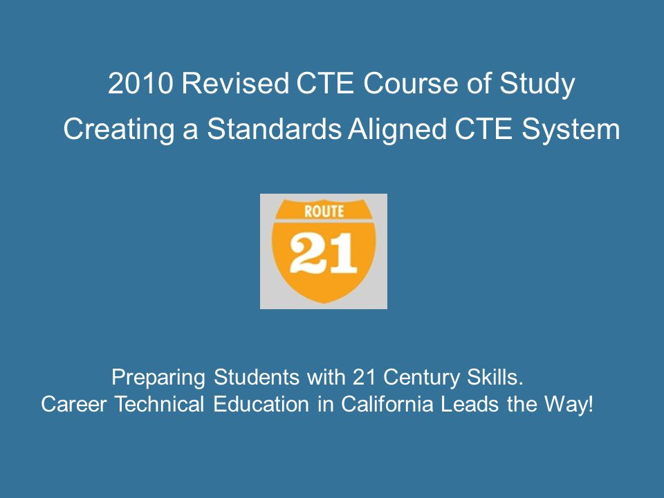 CTE Course of Study Materials Executive Summary All materials available on-line: Full document Executive Summary PowerPoint Presentation Templates in Word or Excel