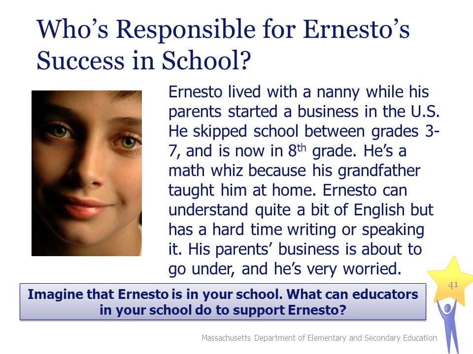 Whos Responsible for Ernestos Success in School.