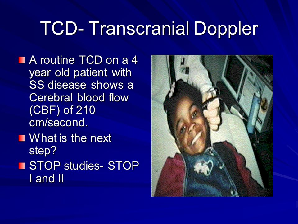 TCD- Transcranial Doppler A routine TCD on a 4 year old patient with SS disease shows a Cerebral blood flow (CBF) of 210 cm/second. What is the next s