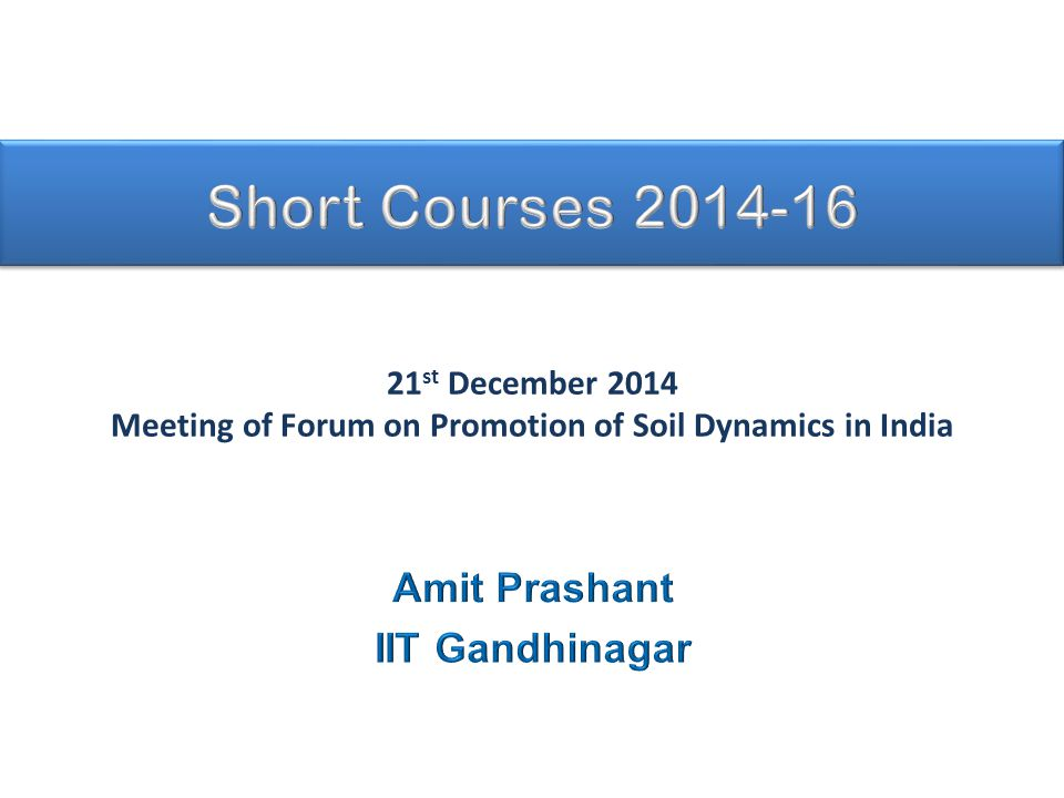 21 st December 2014 Meeting of Forum on Promotion of Soil Dynamics in India