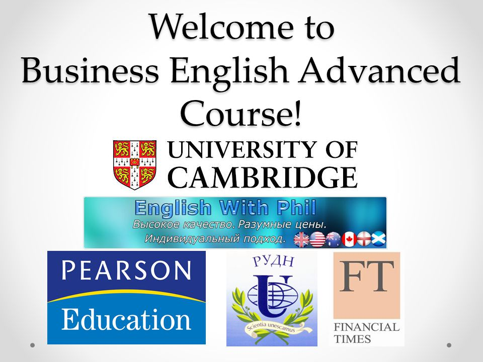 Welcome to Business English Advanced Course!