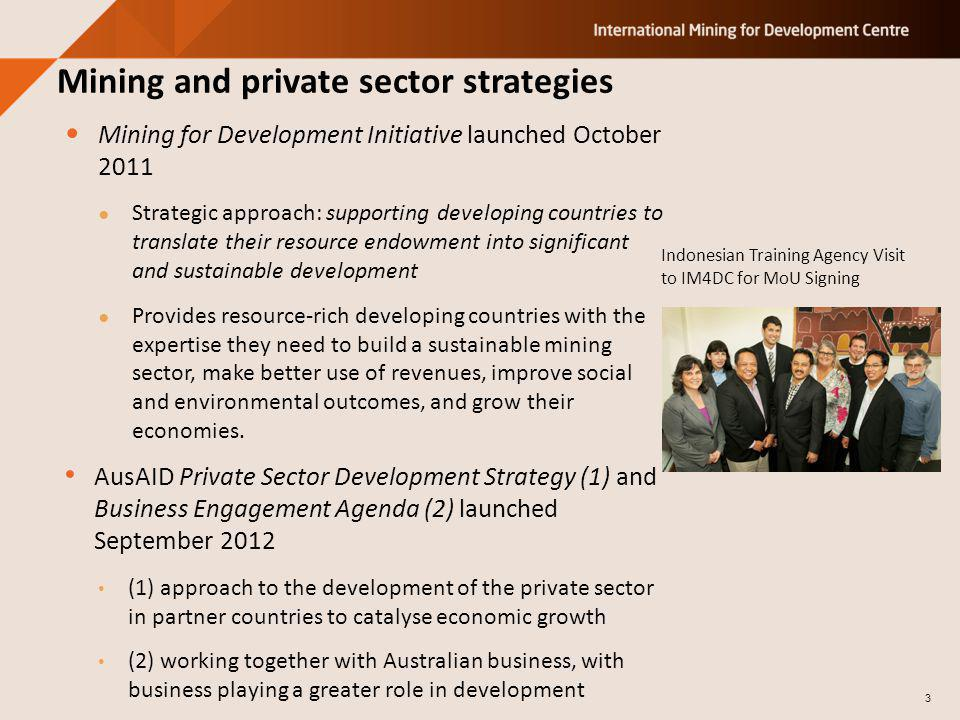 Mining for Development Initiative launched October 2011 Strategic approach: supporting developing countries to translate their resource endowment into