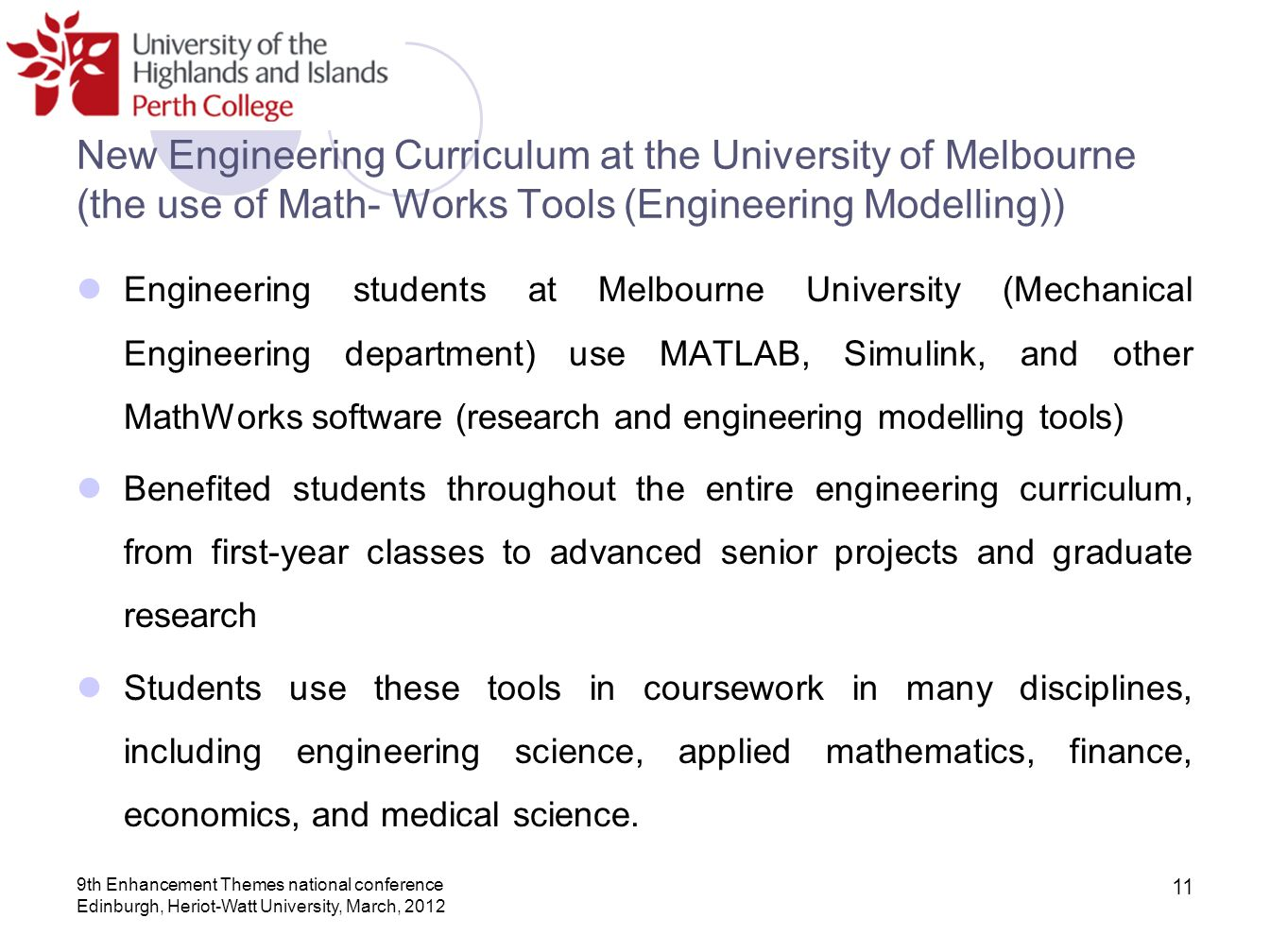 New Engineering Curriculum at the University of Melbourne (the use of Math- Works Tools (Engineering Modelling)) Engineering students at Melbourne Uni