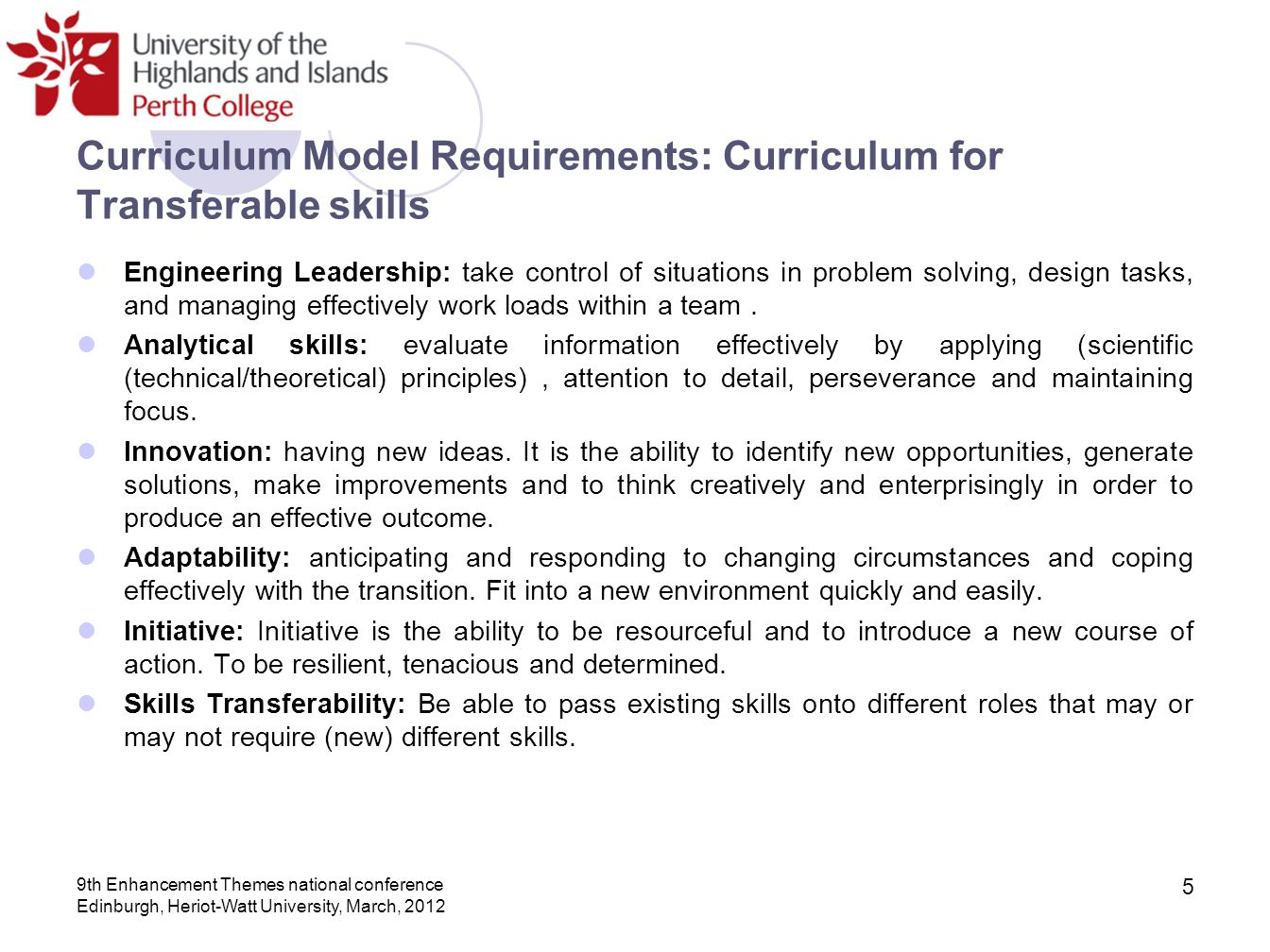 Curriculum Model Requirements: Curriculum for Transferable skills Engineering Leadership: take control of situations in problem solving, design tasks,