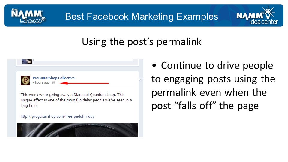 Best Facebook Marketing Examples Continue to drive people to engaging posts using the permalink even when the post falls off the page Using the posts permalink