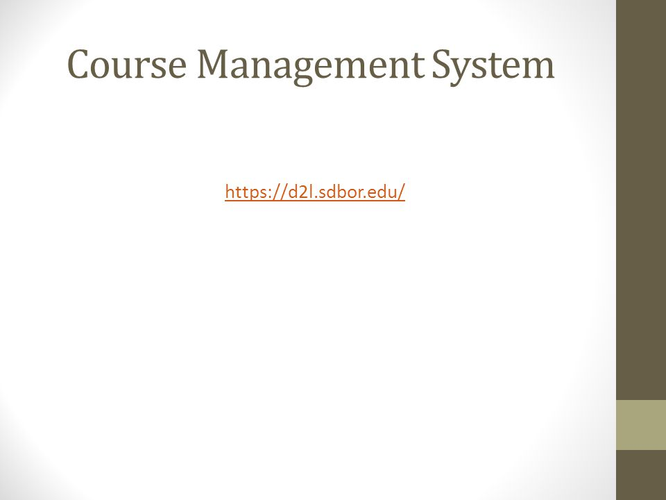 Course Management System https://d2l.sdbor.edu/
