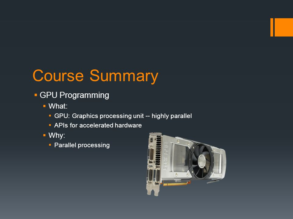 Course Summary: Why GPU?
