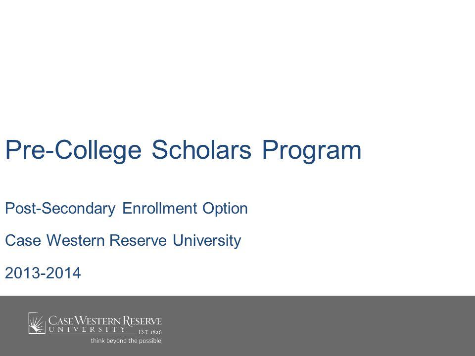 Pre-College Scholars Program Post-Secondary Enrollment Option Case Western Reserve University 2013-2014